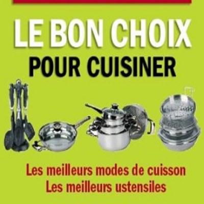 Le bon choix pour cuisiner - Juliette Pouyat