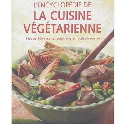 L\'encyclopédie de la cuisine végétarienne