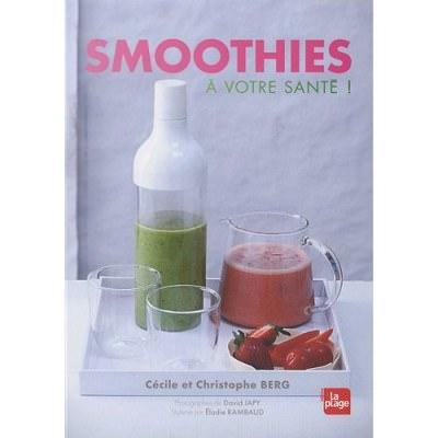Smoothies, A votre santé !