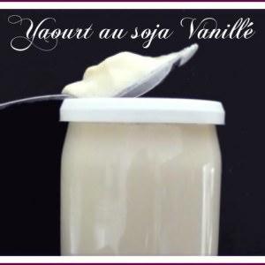 rapide Yaourts au soja vanillé recette