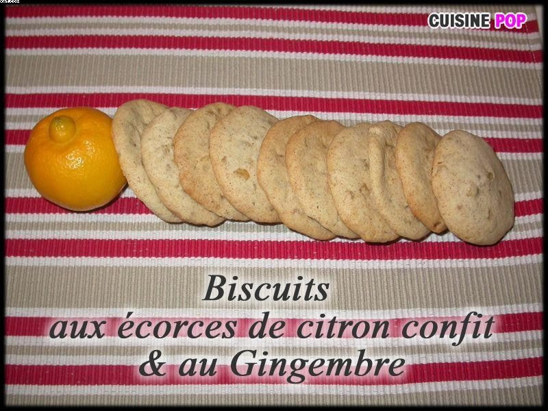 Biscuits au écorces de citron confit & au Gingembre